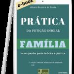 Ebook Prática da Petição Inicial Familia